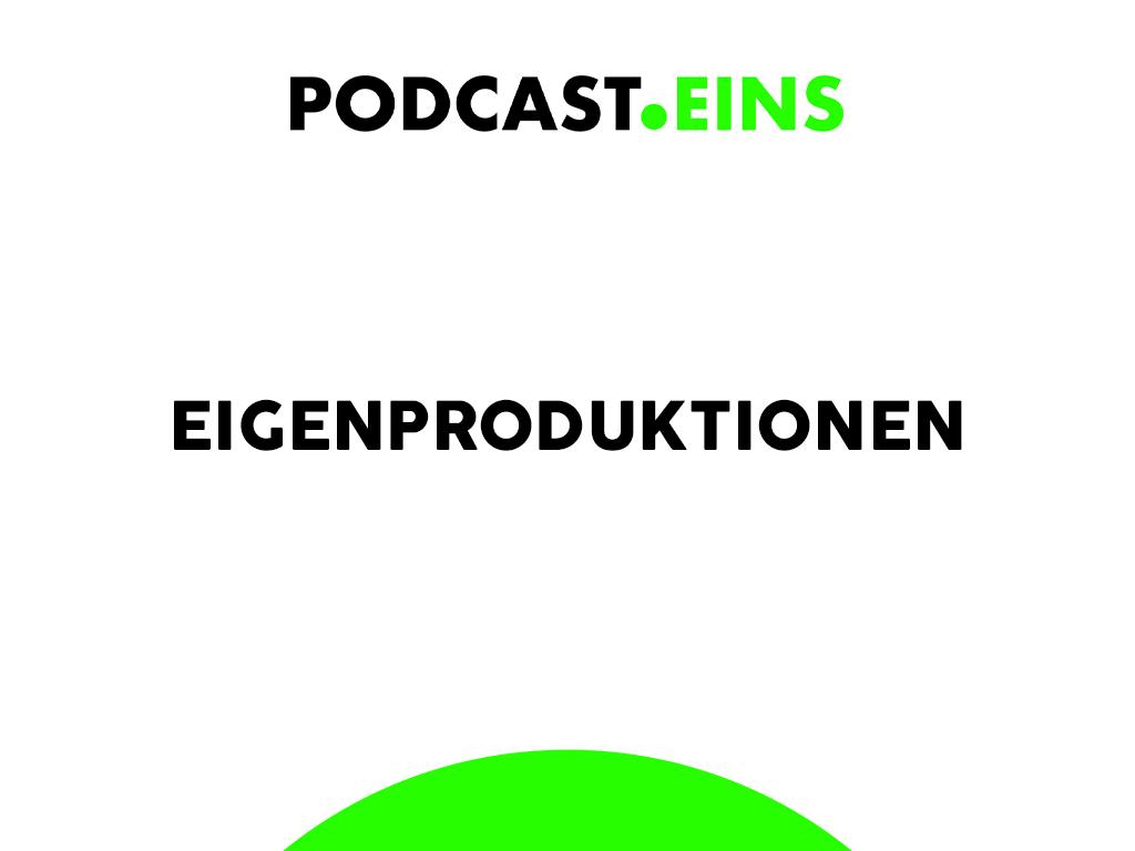 Podcast Shows Eigenproduktionen PODCAST.EINS