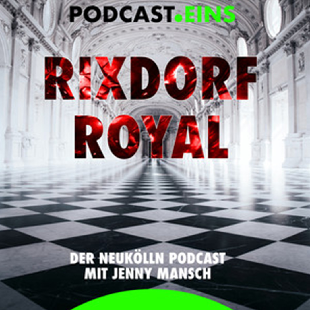 Cover Rixdorf Royal Podcast Eins