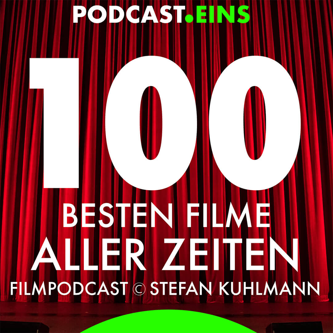Cover 100 besten Filme aller Zeiten Podcast Eins